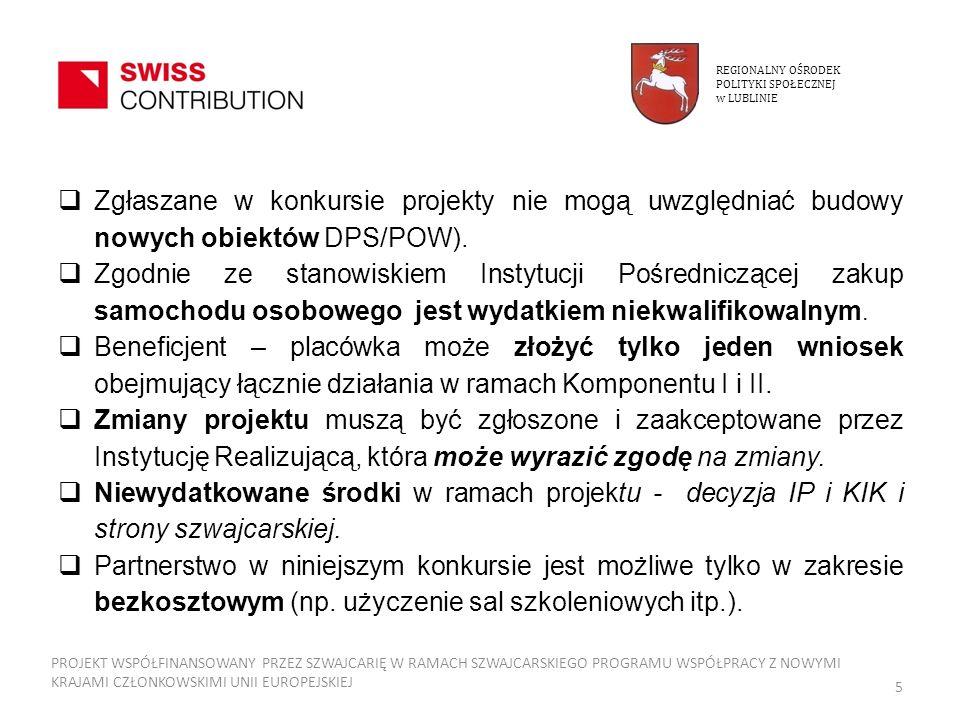 Zgłaszane w konkursie projekty nie mogą uwzględniać budowy nowych obiektów DPS/POW). Zgodnie ze stanowiskiem Instytucji Pośredniczącej zakup samochodu