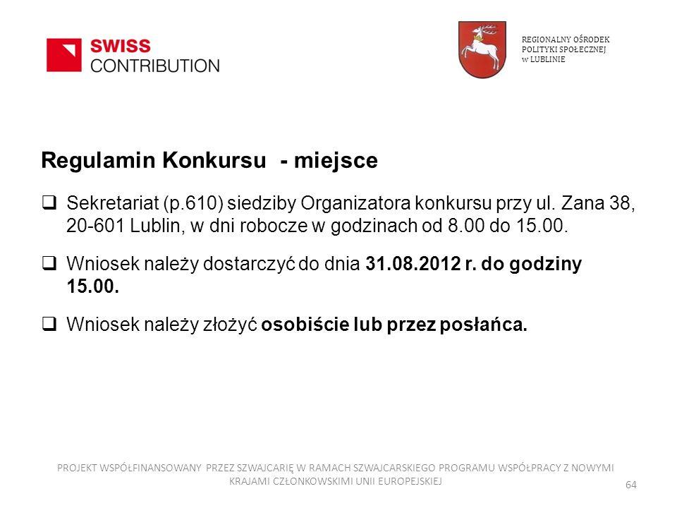 Regulamin Konkursu - miejsce Sekretariat (p.610) siedziby Organizatora konkursu przy ul. Zana 38, 20-601 Lublin, w dni robocze w godzinach od 8.00 do