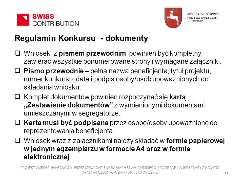 Regulamin Konkursu - dokumenty Wniosek z pismem przewodnim, powinien być kompletny, zawierać wszystkie ponumerowane strony i wymagane załączniki. Pism