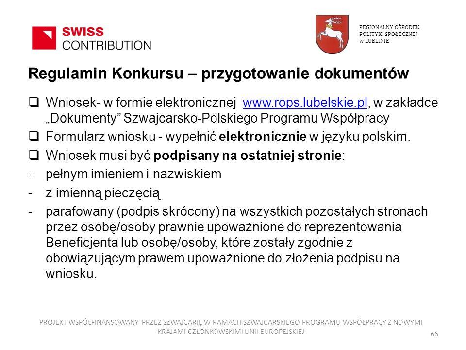 Regulamin Konkursu – przygotowanie dokumentów Wniosek- w formie elektronicznej www.rops.lubelskie.pl, w zakładce Dokumenty Szwajcarsko-Polskiego Progr