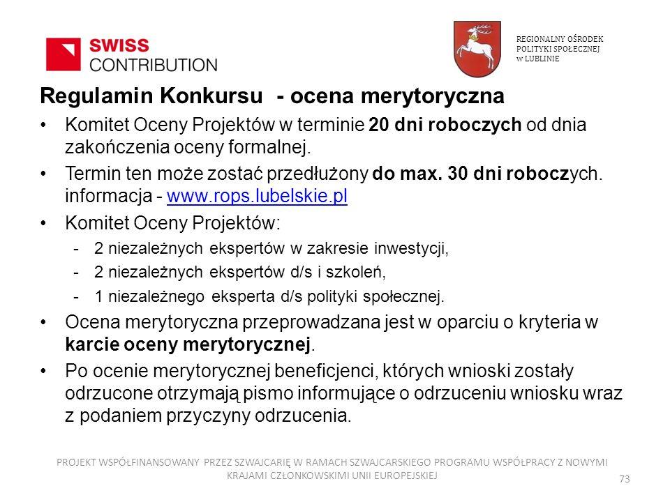 Regulamin Konkursu - ocena merytoryczna Komitet Oceny Projektów w terminie 20 dni roboczych od dnia zakończenia oceny formalnej. Termin ten może zosta
