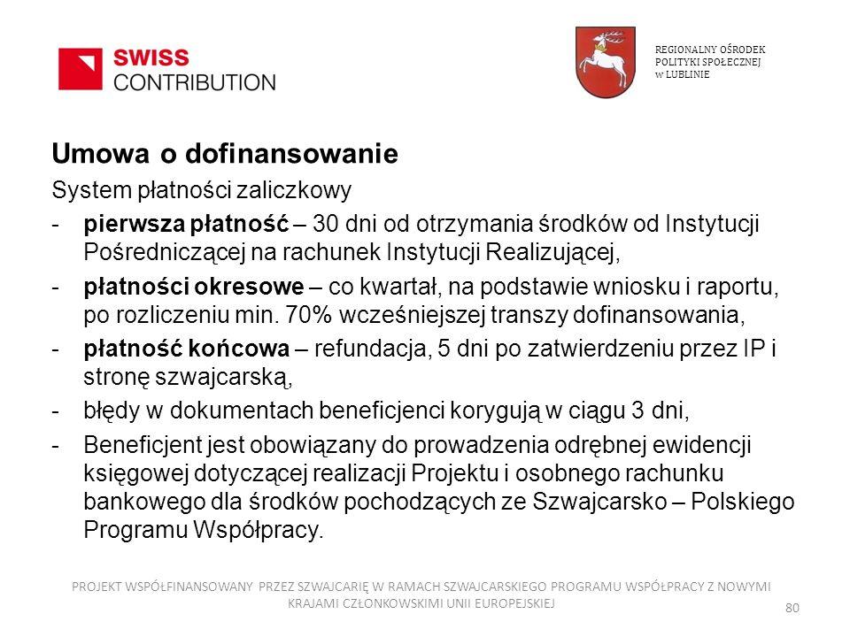 Umowa o dofinansowanie System płatności zaliczkowy -pierwsza płatność – 30 dni od otrzymania środków od Instytucji Pośredniczącej na rachunek Instytuc
