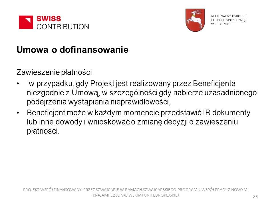 Umowa o dofinansowanie Zawieszenie płatności w przypadku, gdy Projekt jest realizowany przez Beneficjenta niezgodnie z Umową, w szczególności gdy nabi