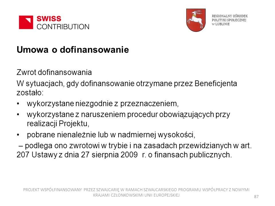 Umowa o dofinansowanie Zwrot dofinansowania W sytuacjach, gdy dofinansowanie otrzymane przez Beneficjenta zostało: wykorzystane niezgodnie z przeznacz
