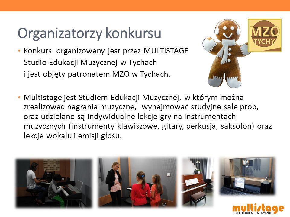 Organizatorzy konkursu Konkurs organizowany jest przez MULTISTAGE Studio Edukacji Muzycznej w Tychach i jest objęty patronatem MZO w Tychach. Multista