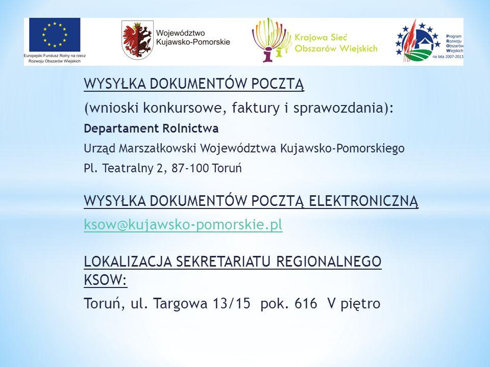 WYSYŁKA DOKUMENTÓW POCZTĄ (wnioski konkursowe, faktury i sprawozdania): Departament Rolnictwa Urząd Marszałkowski Województwa Kujawsko-Pomorskiego Pl.