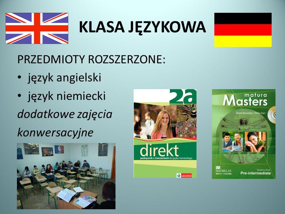 KLASA JĘZYKOWA PRZEDMIOTY ROZSZERZONE: język angielski język niemiecki dodatkowe zajęcia konwersacyjne