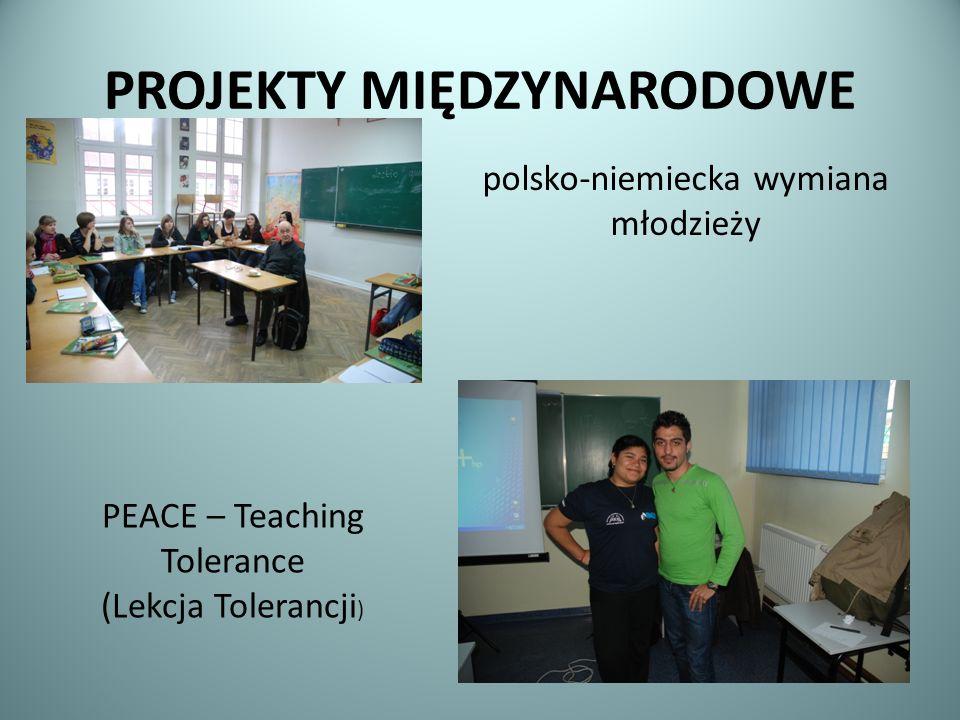 PROJEKTY MIĘDZYNARODOWE polsko-niemiecka wymiana młodzieży PEACE – Teaching Tolerance (Lekcja Tolerancji )
