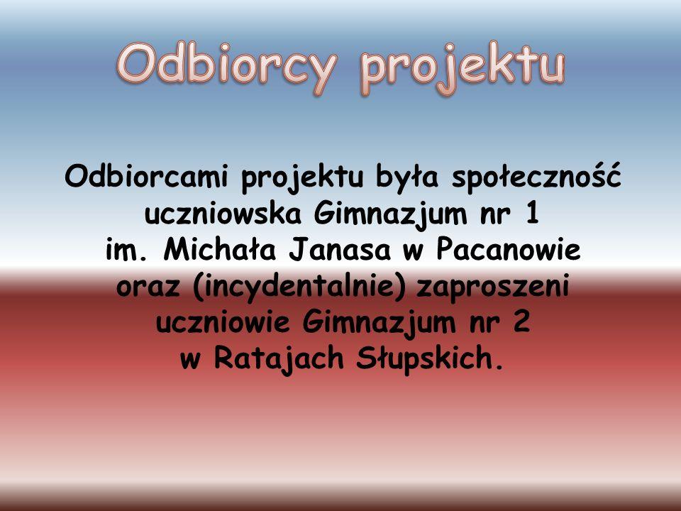Odbiorcami projektu była społeczność uczniowska Gimnazjum nr 1 im. Michała Janasa w Pacanowie oraz (incydentalnie) zaproszeni uczniowie Gimnazjum nr 2