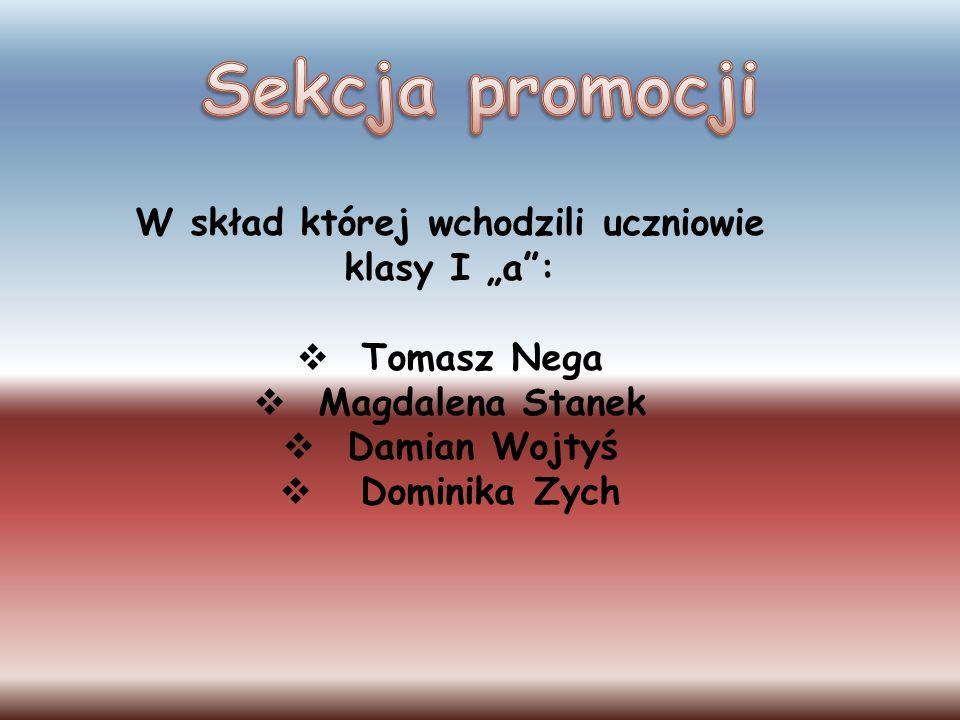 W skład której wchodzili uczniowie klasy I a: Tomasz Nega Magdalena Stanek Damian Wojtyś Dominika Zych