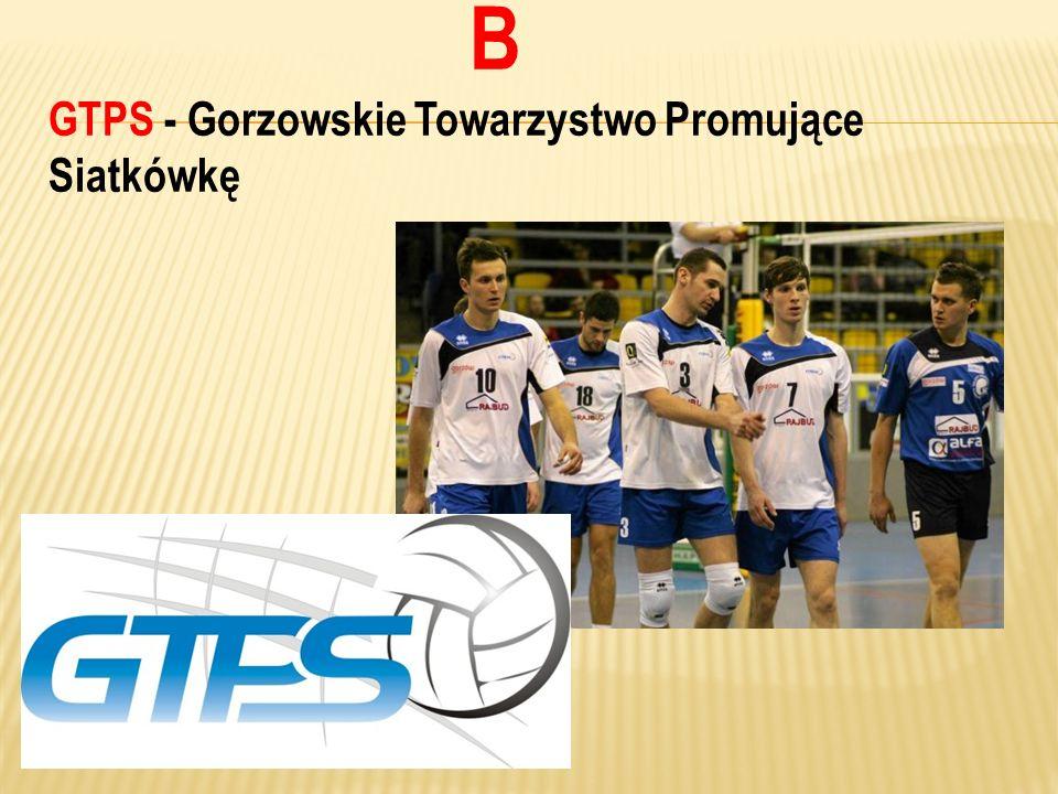 B GTPS - Gorzowskie Towarzystwo Promujące Siatkówkę