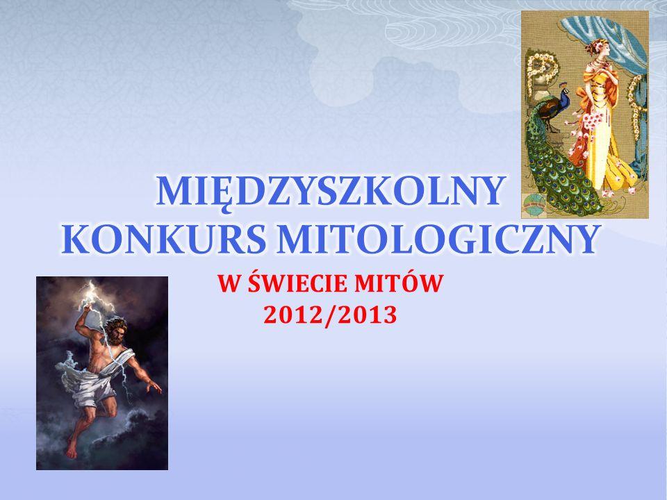W ŚWIECIE MITÓW 2012/2013