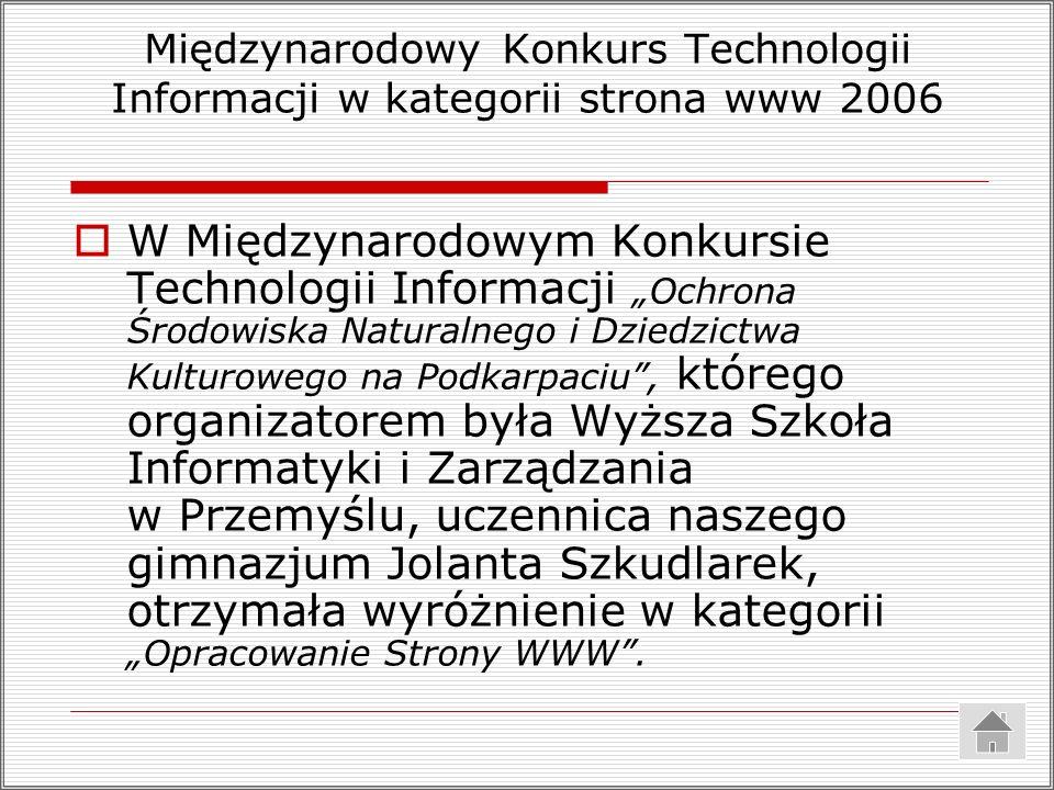 Międzynarodowy Konkurs Technologii Informacji w kategorii strona www 2006 W Międzynarodowym Konkursie Technologii Informacji Ochrona Środowiska Natura