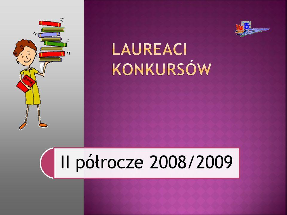 23.04.2009 Gminny Konkurs Europejski dla klas I-III II miejsce: Dawid Jóźwiak; Karolina Nyrka Alicja Ferenc; Sabina Szewczyk Opiekun: M.Kajtoch; J.