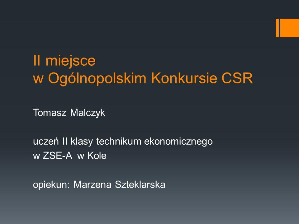 Tomasz Malczyk uczeń II klasy technikum ekonomicznego w ZSE-A w Kole opiekun: Marzena Szteklarska