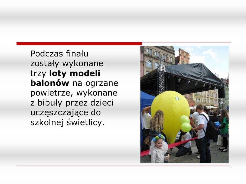 Podczas finału zostały wykonane trzy loty modeli balonów na ogrzane powietrze, wykonane z bibuły przez dzieci uczęszczające do szkolnej świetlicy.