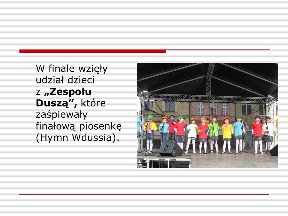 W finale wzięły udział dzieci z Zespołu Duszą, które zaśpiewały finałową piosenkę (Hymn Wdussia).