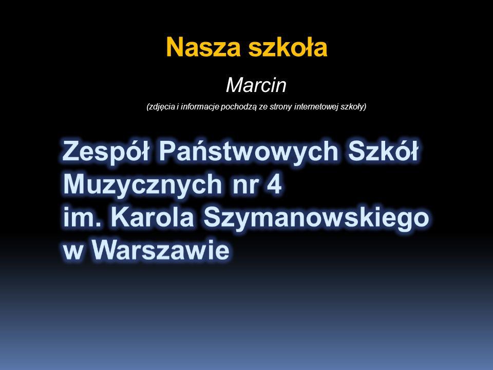 Nasza szkoła Marcin (zdjęcia i informacje pochodzą ze strony internetowej szkoły)