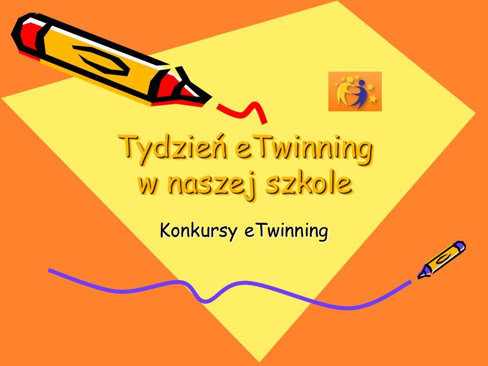 Tydzień eTwinning w naszej szkole Konkursy eTwinning