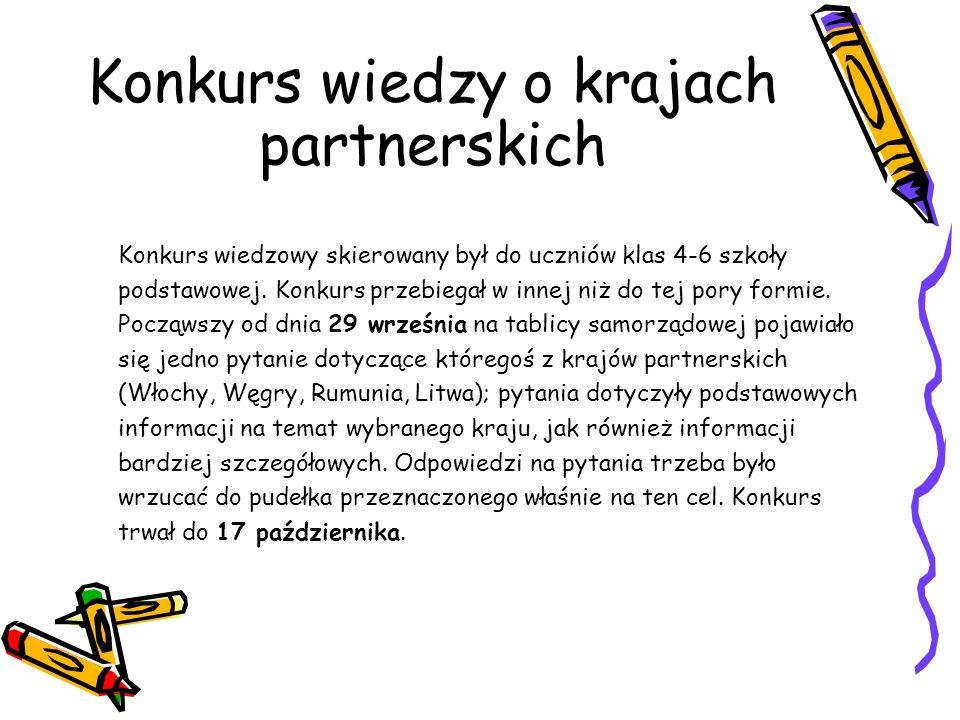 Konkurs wiedzy o krajach partnerskich Konkurs wiedzowy skierowany był do uczniów klas 4-6 szkoły podstawowej. Konkurs przebiegał w innej niż do tej po
