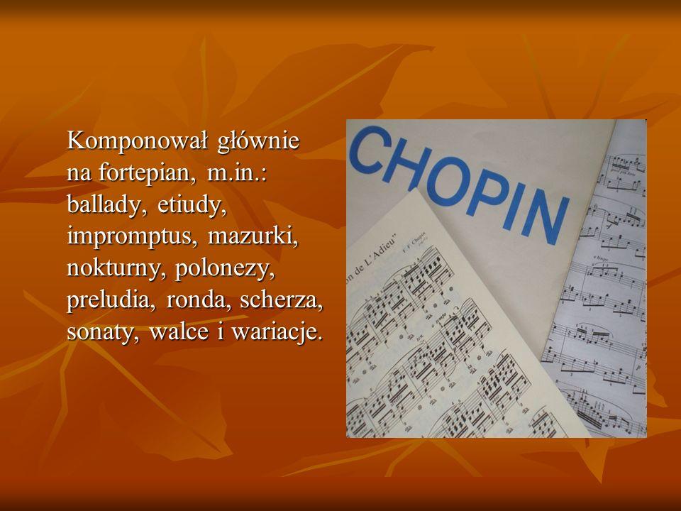 Komponował głównie na fortepian, m.in.: ballady, etiudy, impromptus, mazurki, nokturny, polonezy, preludia, ronda, scherza, sonaty, walce i wariacje.