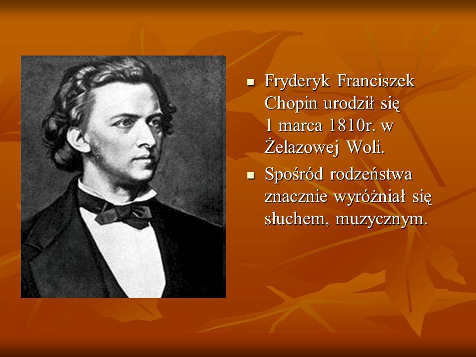 Fryderyk Franciszek Chopin urodził się 1 marca 1810r.