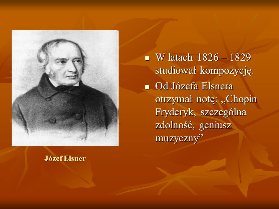 W latach 1826 – 1829 studiował kompozycję.W latach 1826 – 1829 studiował kompozycję.