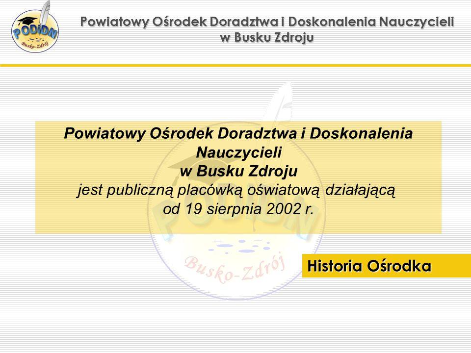 Powiatowy Ośrodek Doradztwa i Doskonalenia Nauczycieli w Busku Zdroju W obiektywie