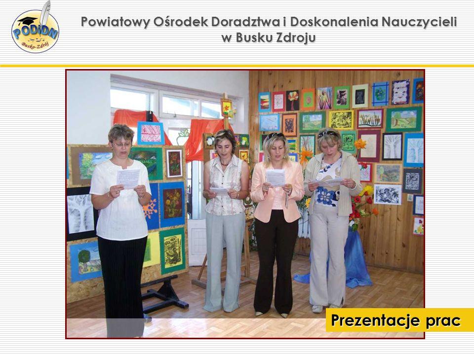 Powiatowy Ośrodek Doradztwa i Doskonalenia Nauczycieli w Busku Zdroju Prezentacje prac