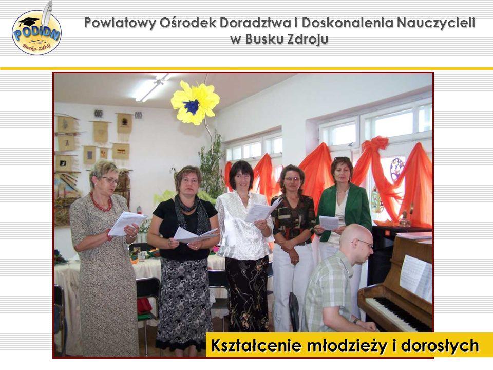 Powiatowy Ośrodek Doradztwa i Doskonalenia Nauczycieli w Busku Zdroju Kształcenie młodzieży i dorosłych