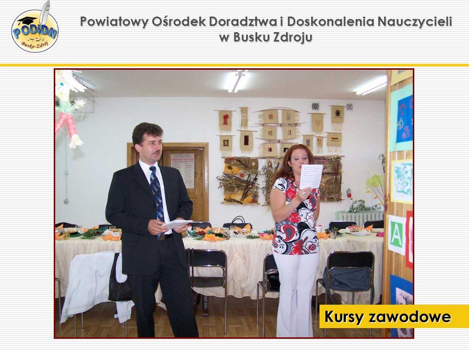 Powiatowy Ośrodek Doradztwa i Doskonalenia Nauczycieli w Busku Zdroju Kursy zawodowe