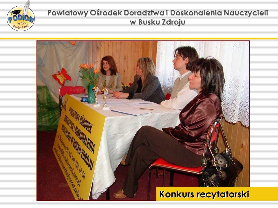 Powiatowy Ośrodek Doradztwa i Doskonalenia Nauczycieli w Busku Zdroju Konkurs recytatorski