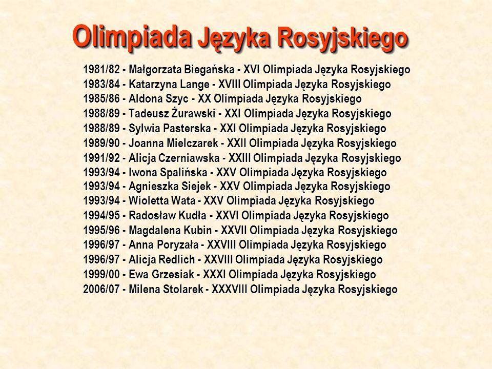 Olimpiada Języka Angielskiego 2005/06 - Konrad Zawodziński - XXX Olimpiada Języka Angielskiego Olimpiada Języka Niemieckiego 1997/98 - Anna Grygierczyk - XXI Olimpiada Języka Niemieckiego