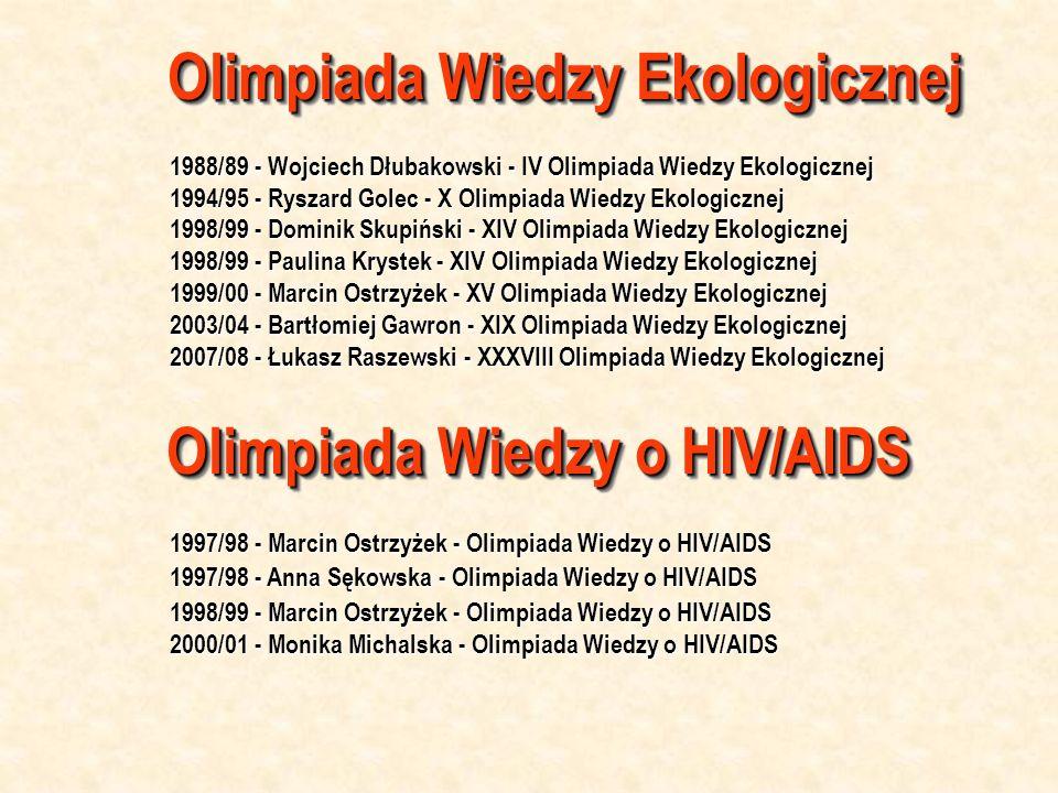 Olimpiada Wiedzy Ekologicznej 1988/89 - Wojciech Dłubakowski - IV Olimpiada Wiedzy Ekologicznej 1994/95 - Ryszard Golec - X Olimpiada Wiedzy Ekologicz