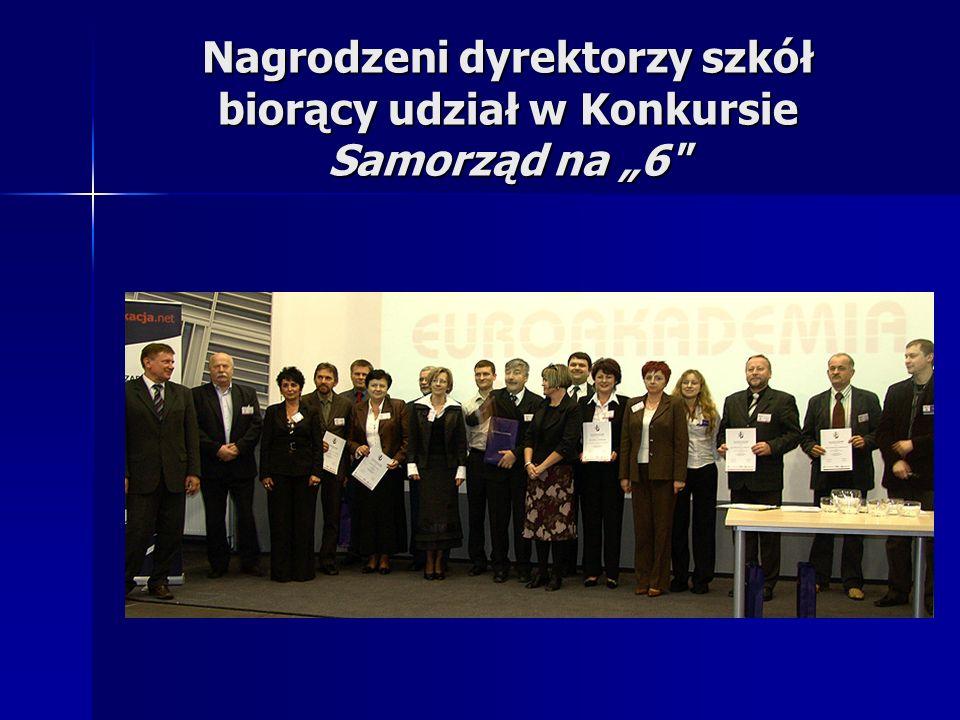 Nagrodzeni dyrektorzy szkół biorący udział w Konkursie Samorząd na 6