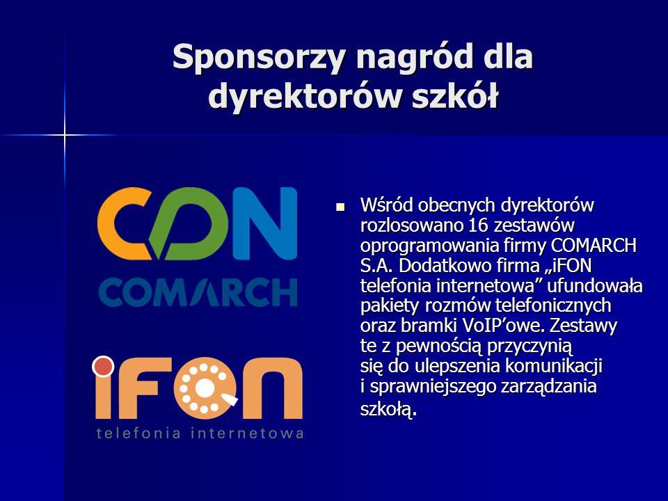 Sponsorzy nagród dla dyrektorów szkół Wśród obecnych dyrektorów rozlosowano 16 zestawów oprogramowania firmy COMARCH S.A. Dodatkowo firma iFON telefon