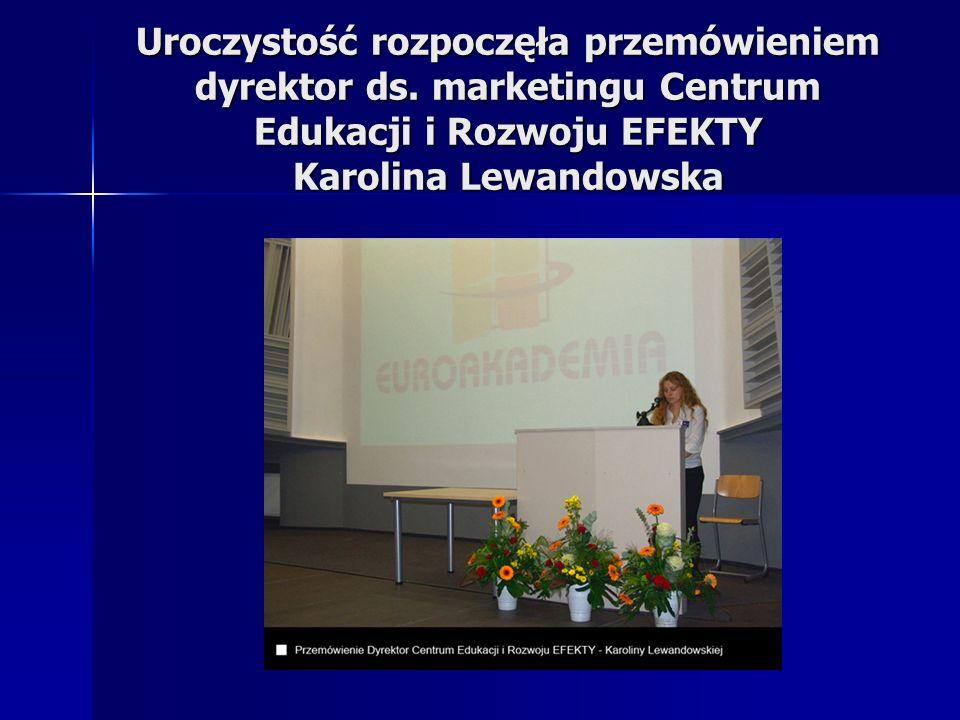 Uroczystość rozpoczęła przemówieniem dyrektor ds. marketingu Centrum Edukacji i Rozwoju EFEKTY Karolina Lewandowska