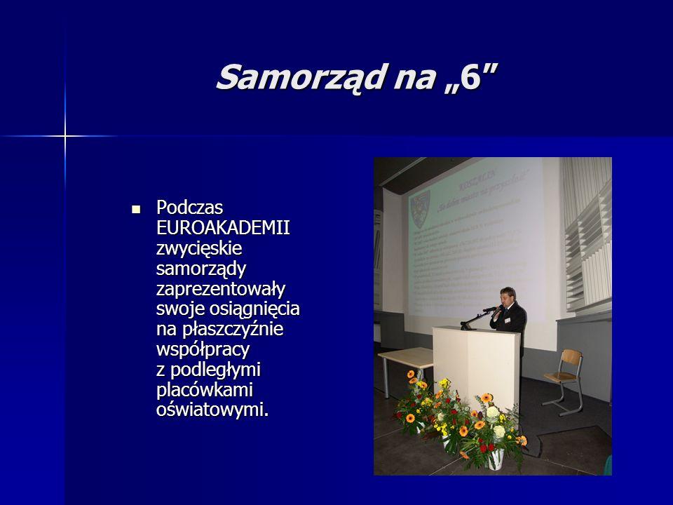 Samorząd na 6 Podczas EUROAKADEMII zwycięskie samorządy zaprezentowały swoje osiągnięcia na płaszczyźnie współpracy z podległymi placówkami oświatowym