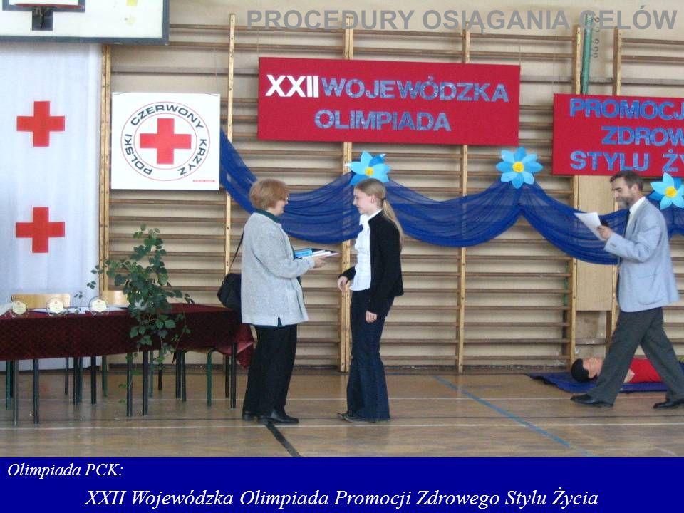 Olimpiada PCK: XXII Wojewódzka Olimpiada Promocji Zdrowego Stylu Życia PROCEDURY OSIĄGANIA CELÓW