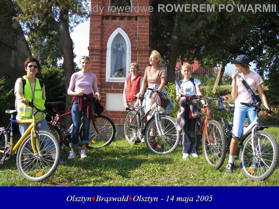 OlsztynBrąswałdOlsztyn - 14 maja 2005 Rajdy rowerowe ROWEREM PO WARMII