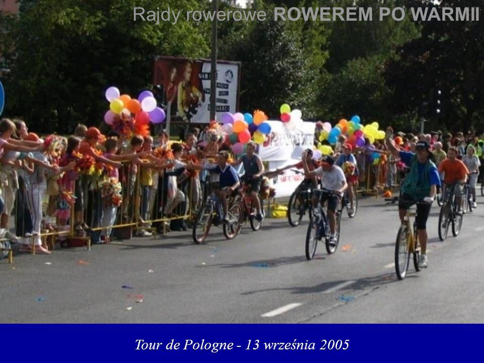 Tour de Pologne - 13 września 2005 Rajdy rowerowe ROWEREM PO WARMII