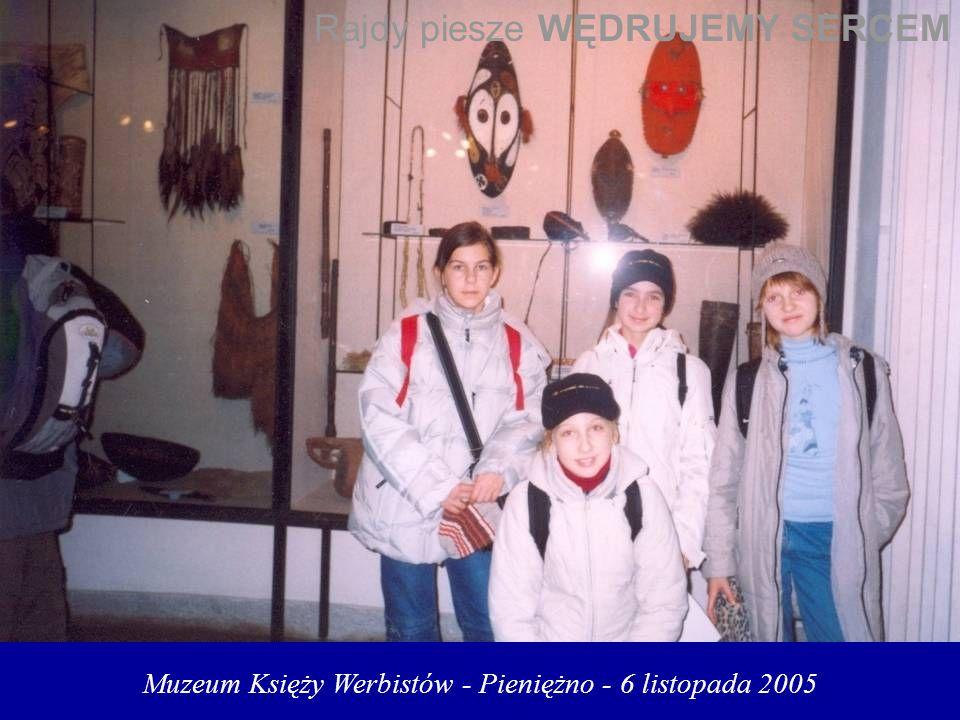 Muzeum Księży Werbistów - Pieniężno - 6 listopada 2005 Rajdy piesze WĘDRUJEMY SERCEM