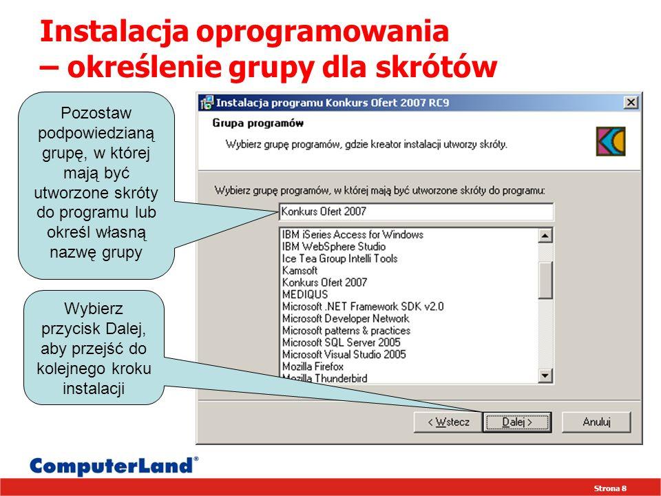 Strona 9 Instalacja oprogramowania – zakończenie instalacji Po zakończeniu instalacji na ekranie pojawi się okno z informacją o zakończeniu pracy instalatora Wybierz przycisk OK, aby zakończyć instalację programu