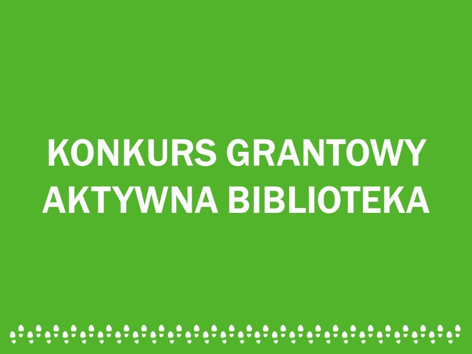 KONKURS GRANTOWY AKTYWNA BIBLIOTEKA