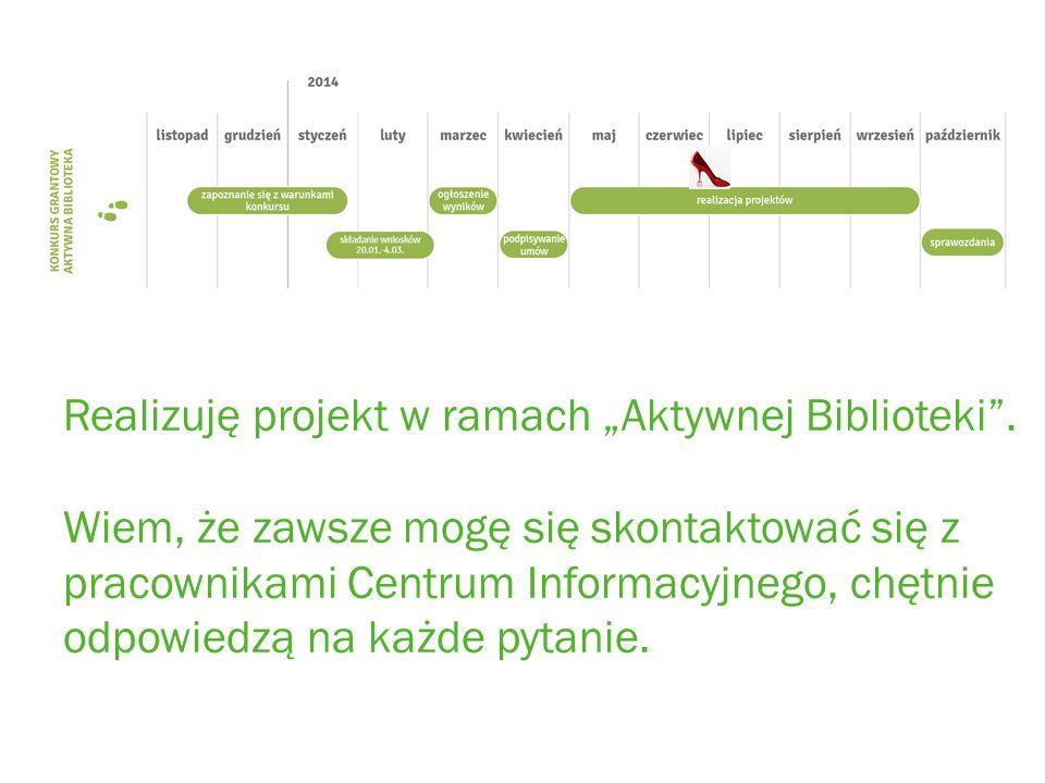 Realizuję projekt w ramach Aktywnej Biblioteki.