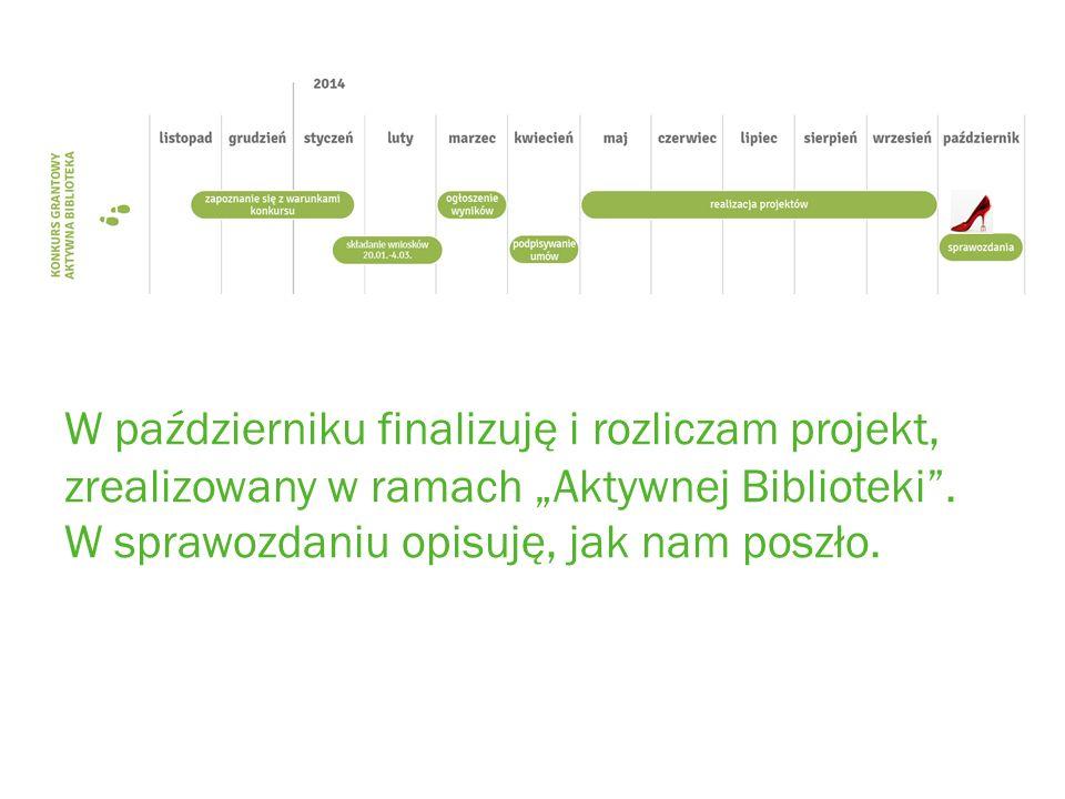 W październiku finalizuję i rozliczam projekt, zrealizowany w ramach Aktywnej Biblioteki.