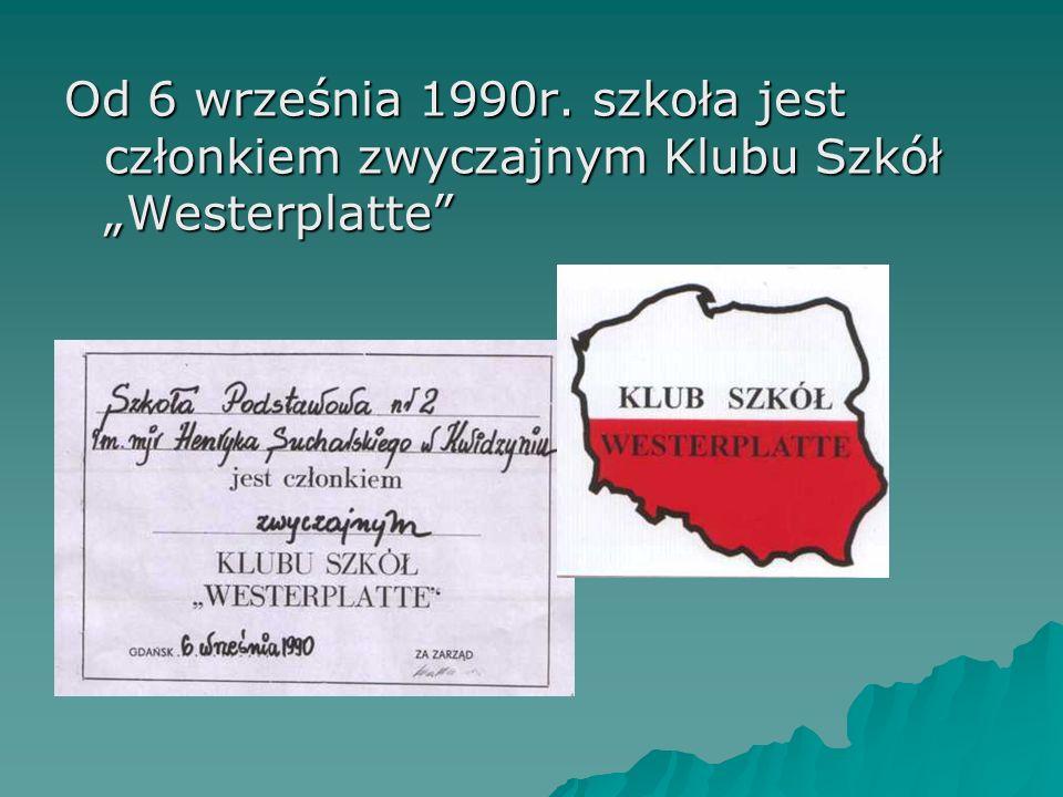 Od 6 września 1990r. szkoła jest członkiem zwyczajnym Klubu Szkół Westerplatte