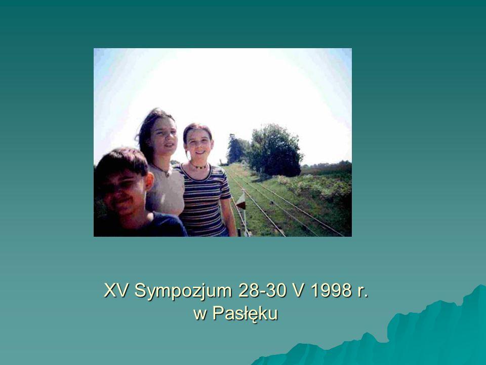 XV Sympozjum 28-30 V 1998 r. w Pasłęku