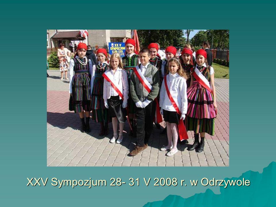 XXV Sympozjum 28- 31 V 2008 r. w Odrzywole