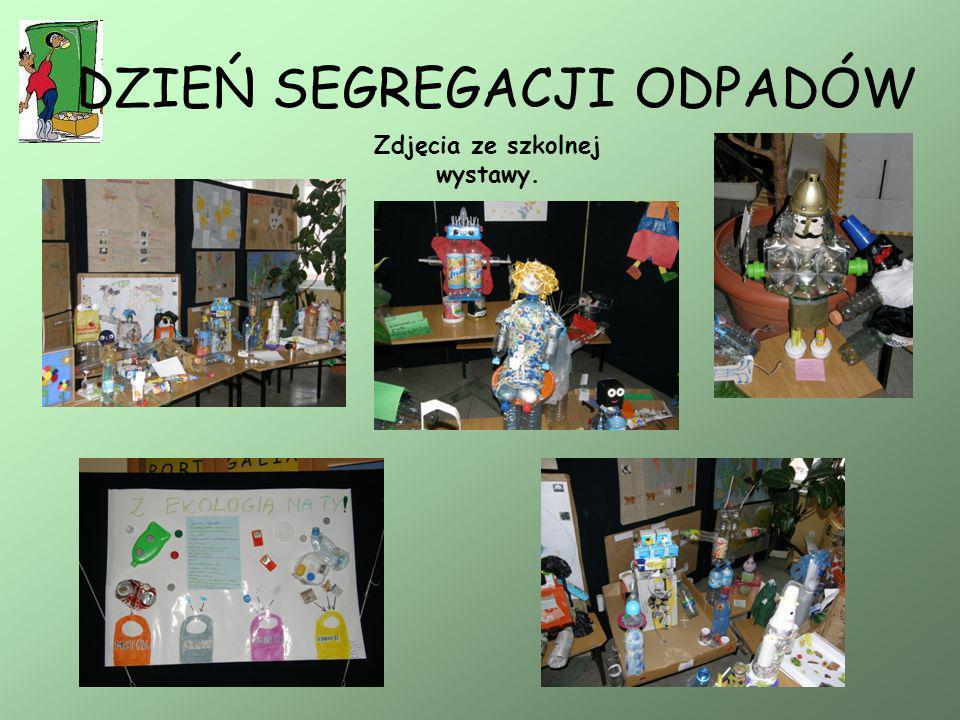 DZIEŃ SEGREGACJI ODPADÓW Zdjęcia ze szkolnej wystawy.